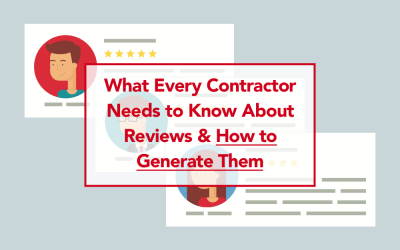 What Every Contractor Needs to Know About Reviews & How to Generate Them